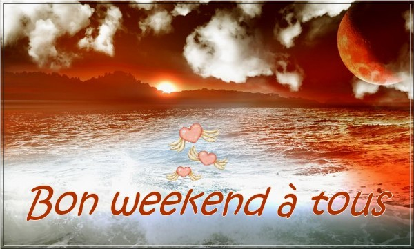 "★ ☆ * ★ * ""Bon weekend à tous!!"" ★ ☆ * ★ *"